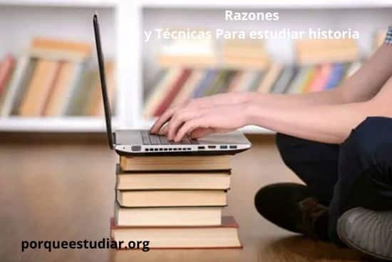Razones y Técnicas Para estudiar historia