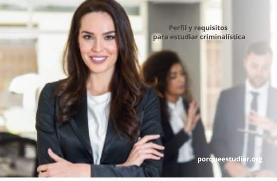 Perfil y requisitos para estudiar criminalística