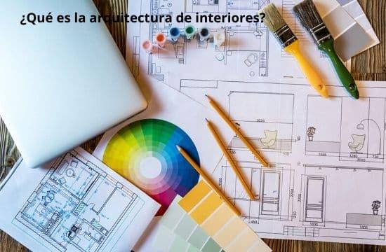 Qué es la arquitectura de interiores
