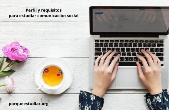 requisitos para estudiar comunicación social