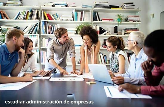 estudiar administración de empresas