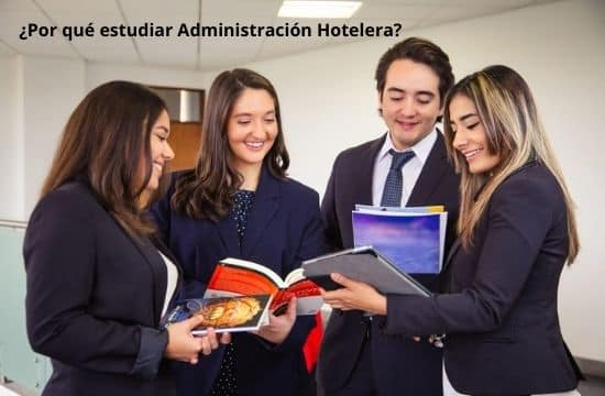 Por qué estudiar Administración Hotelera