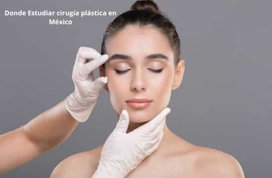 Donde Estudiar cirugía plástica en México