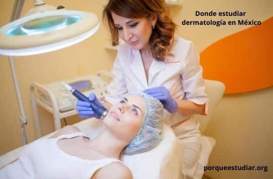 Donde estudiar dermatología en México