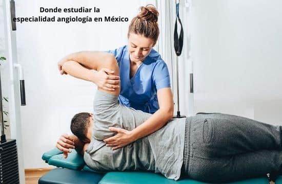 Donde estudiar la especialidad angiología en México