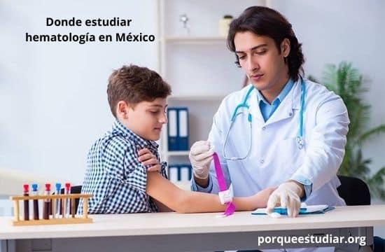 Universidades en donde estudiar hematología en México