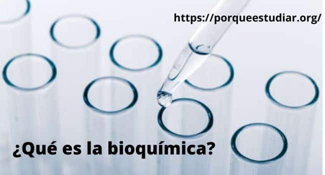 Que es la Bioquímica y para que sirve