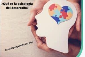 Psicología - ¿Qué es la psicología del desarrollo?